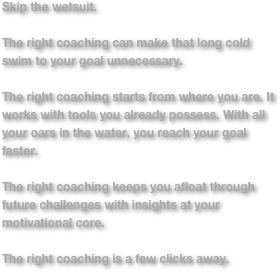 Skip the wetsuit. 